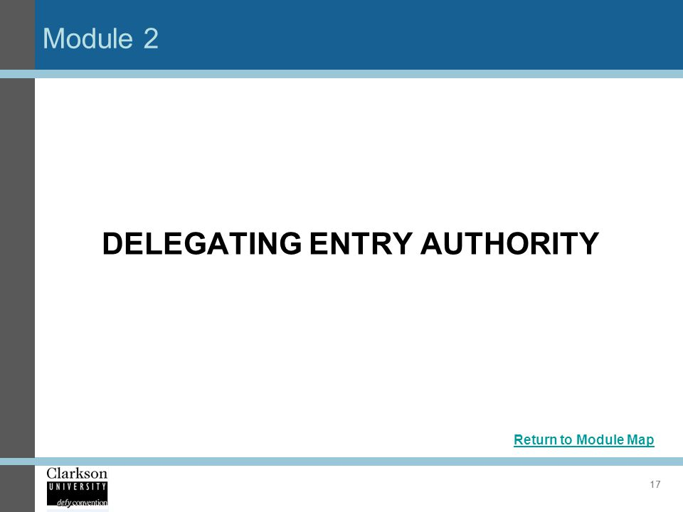 Module 2 17 DELEGATING ENTRY AUTHORITY Return to Module Map