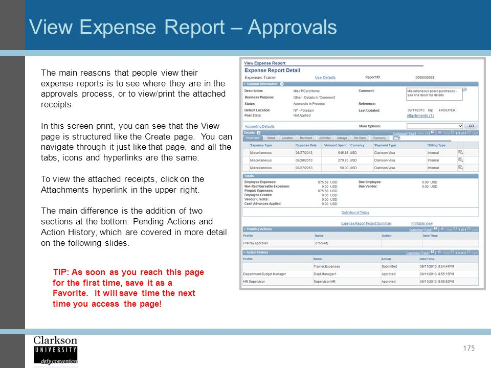 View Expense Report – Approvals 175 The main reasons that people view their expense reports is to see where they are in the approvals process, or to v