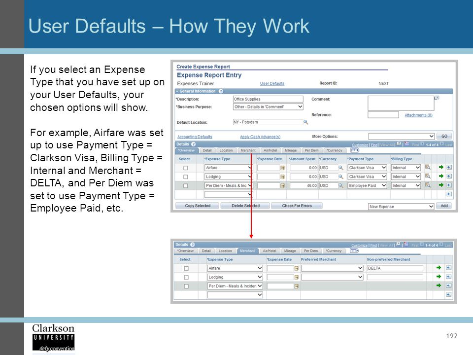 User Defaults – How They Work 192 If you select an Expense Type that you have set up on your User Defaults, your chosen options will show. For example