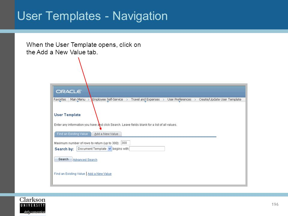 User Templates - Navigation 196 When the User Template opens, click on the Add a New Value tab.