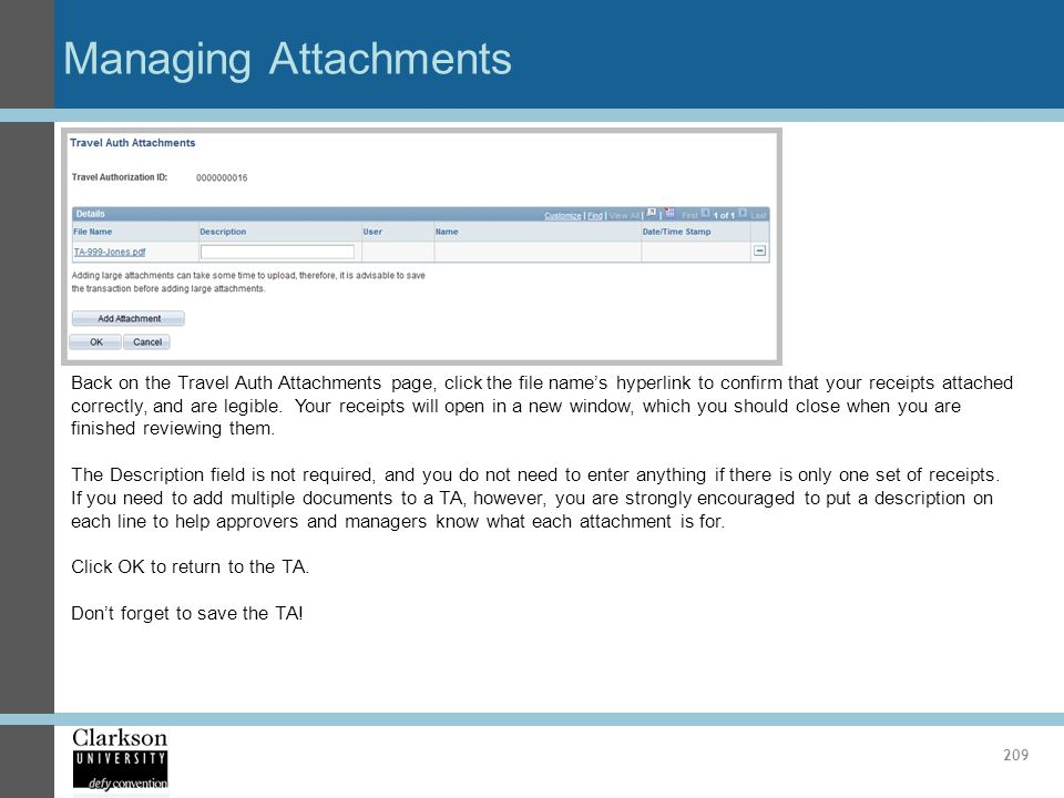 Managing Attachments 209 Back on the Travel Auth Attachments page, click the file names hyperlink to confirm that your receipts attached correctly, an