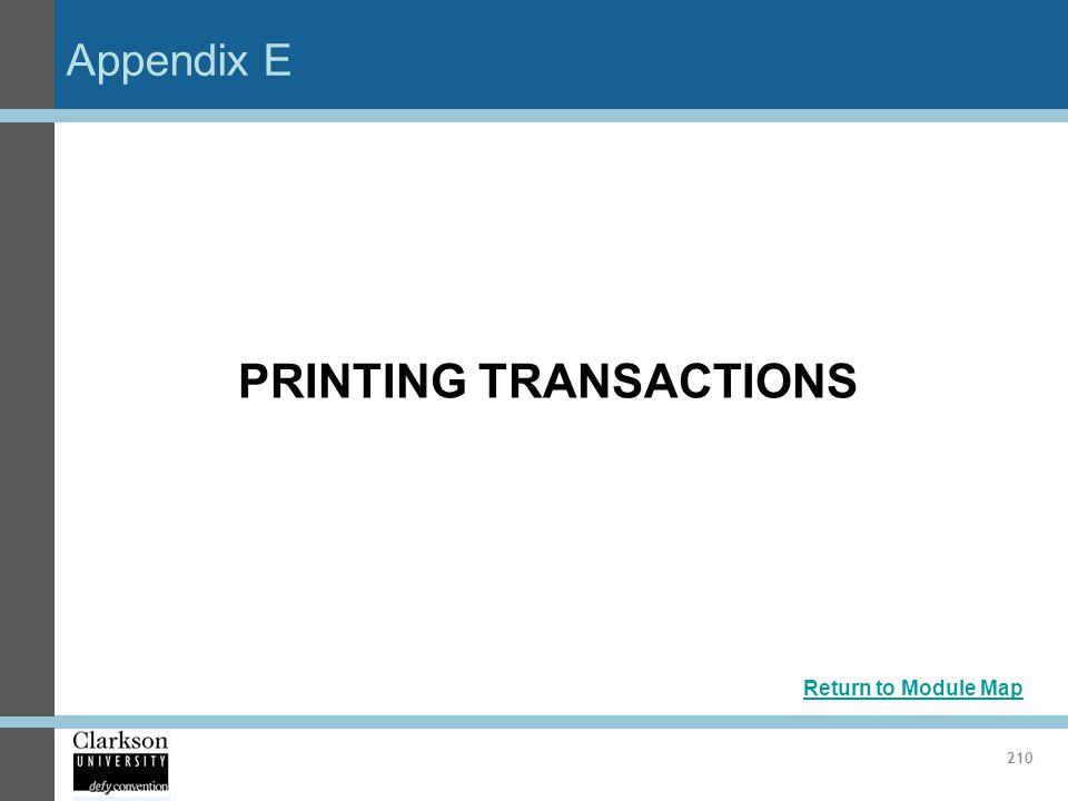 Appendix E 210 PRINTING TRANSACTIONS Return to Module Map