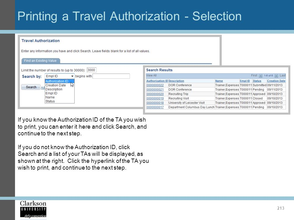 Printing a Travel Authorization - Selection 213 If you know the Authorization ID of the TA you wish to print, you can enter it here and click Search,