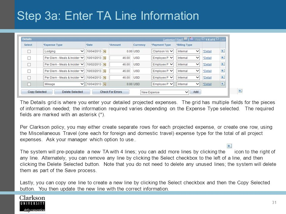 Step 3a: Enter TA Line Information 31 The Details grid is where you enter your detailed projected expenses. The grid has multiple fields for the piece