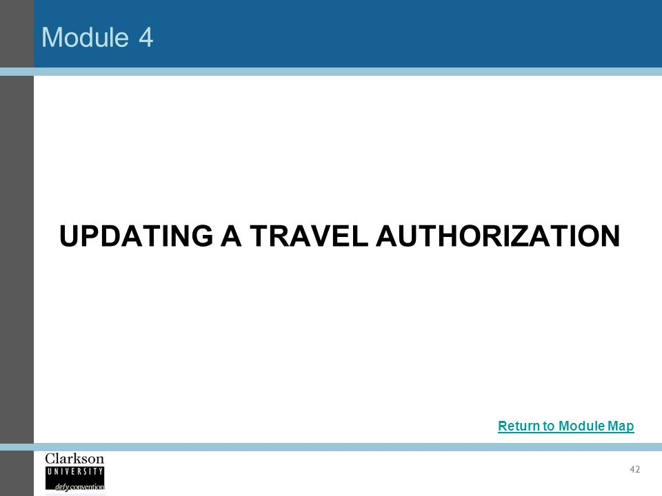 Module 4 42 UPDATING A TRAVEL AUTHORIZATION Return to Module Map