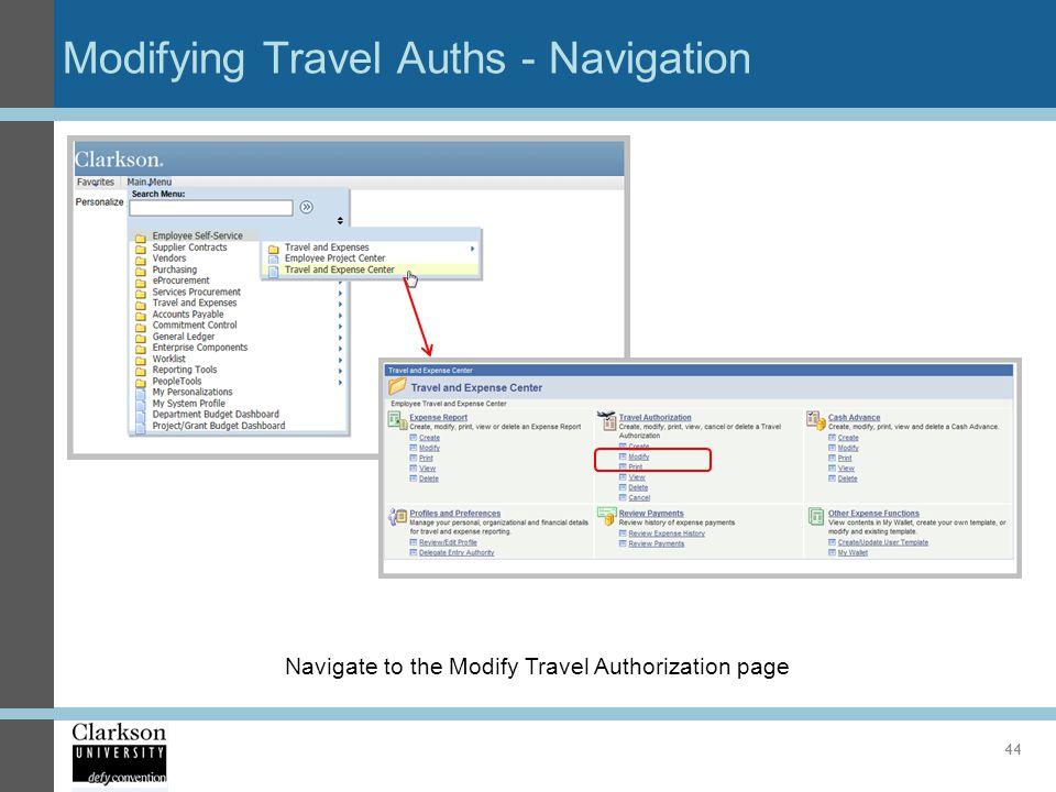 Modifying Travel Auths - Navigation 44 Navigate to the Modify Travel Authorization page