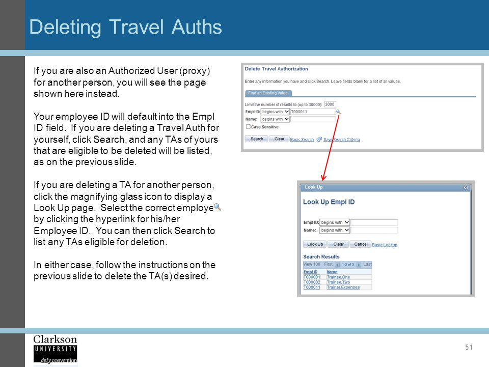 Deleting Travel Auths 51 If you are also an Authorized User (proxy) for another person, you will see the page shown here instead. Your employee ID wil