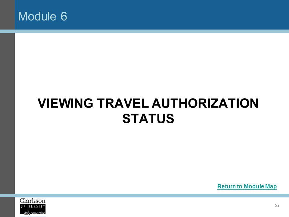Module 6 52 VIEWING TRAVEL AUTHORIZATION STATUS Return to Module Map