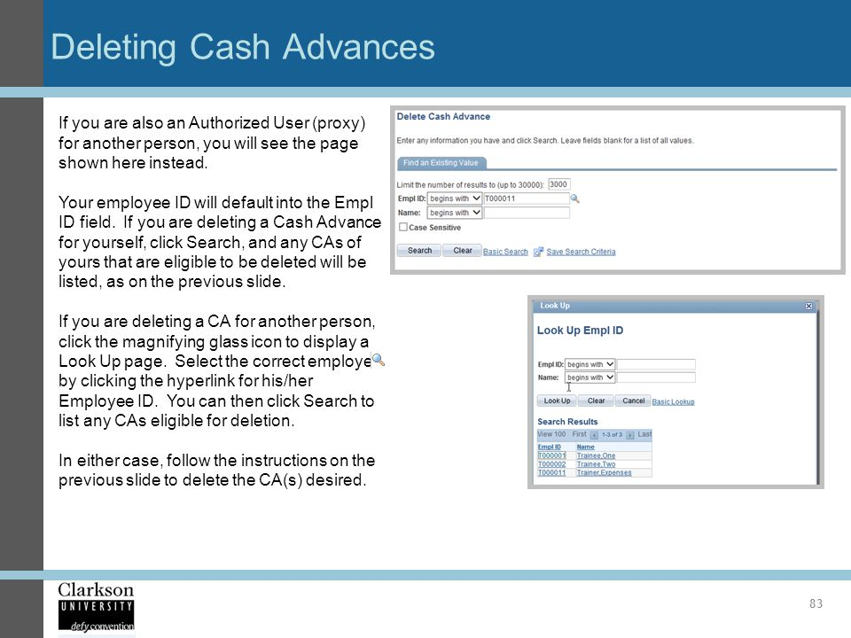 Deleting Cash Advances 83 If you are also an Authorized User (proxy) for another person, you will see the page shown here instead. Your employee ID wi