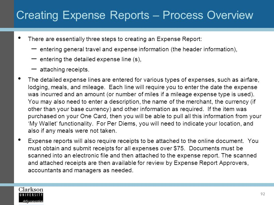 Creating Expense Reports – Process Overview There are essentially three steps to creating an Expense Report: – entering general travel and expense inf
