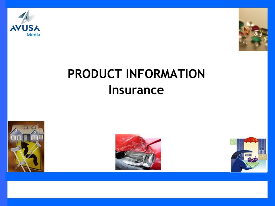 PRODUCT INFORMATION Insurance