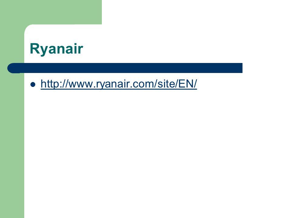 Ryanair http://www.ryanair.com/site/EN/