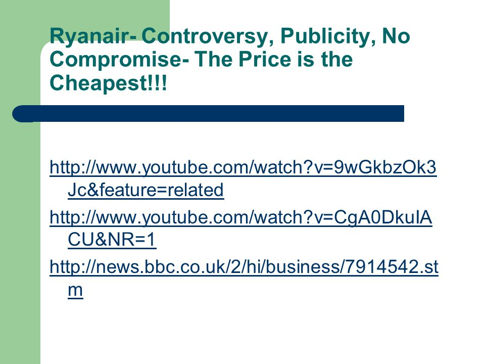 Ryanair- Controversy, Publicity, No Compromise- The Price is the Cheapest!!.