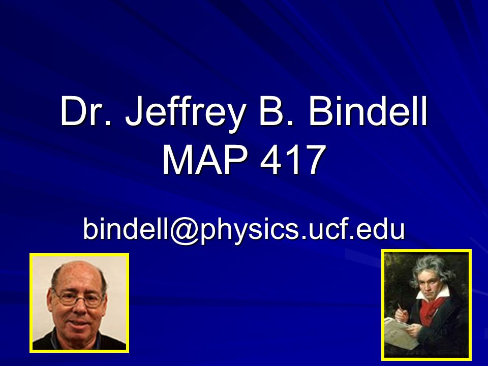 Welcome to PSC-1121 Physical Science Sprinkled with Musical Examples Spring 2009 Jeffrey B. Bindell, PhD