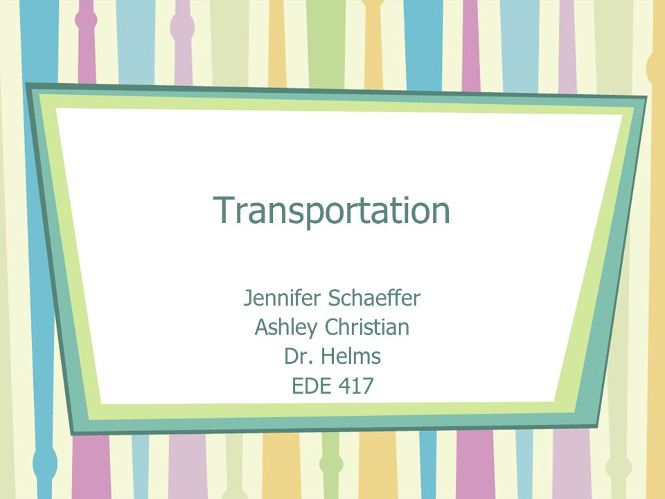 Transportation Unit: Social Studies Grade Level: Kindergarten Lesson: Transportation