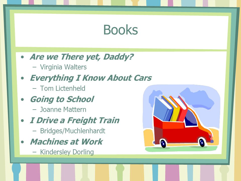 Books Are we There yet, Daddy.