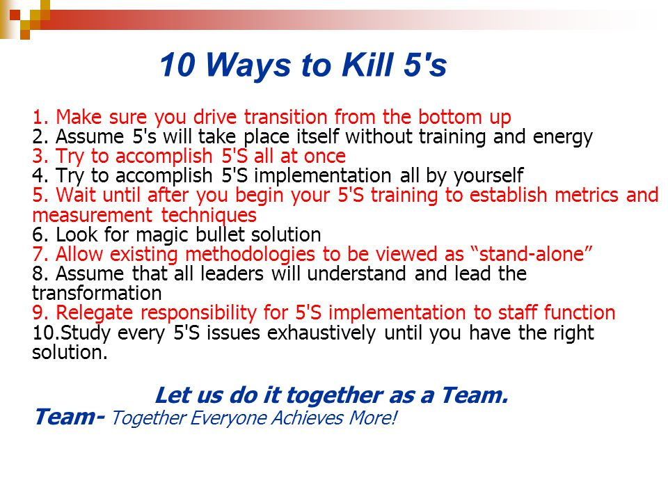 10 Ways to Kill 5's 1. Make sure you drive transition from the bottom up 2. Assume 5's will take place itself without training and energy 3. Try to ac