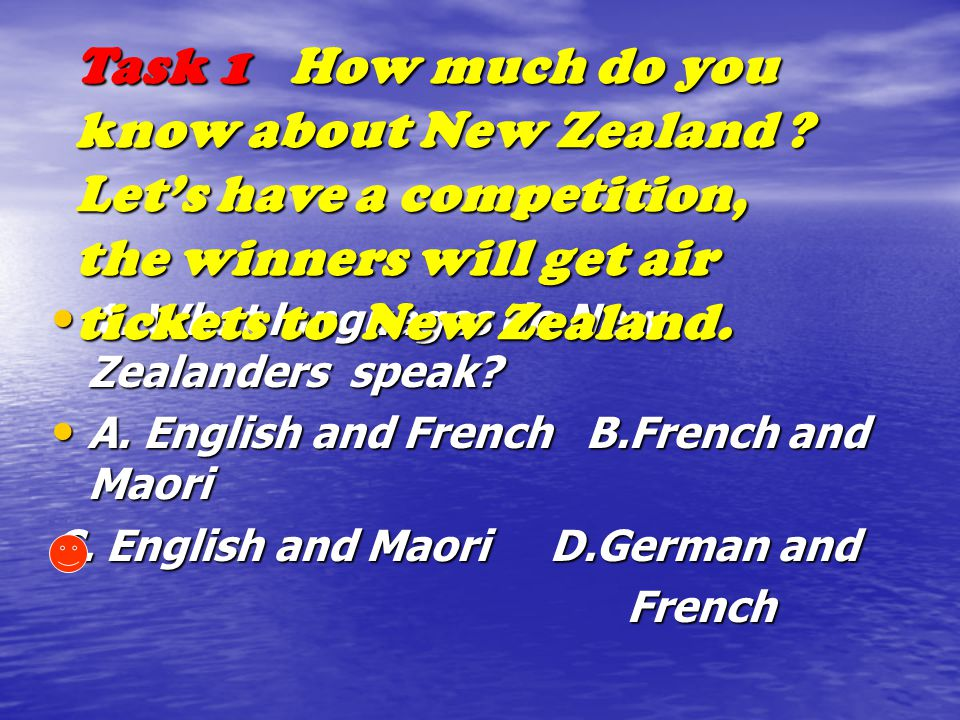 Before going, lets try task 1 and widen your knowledge of New Zealand.