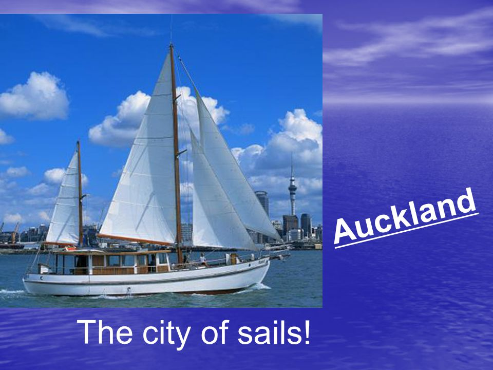Suggestion:If you go to New Zealand, as your guide, I advise you to go to Auckland.