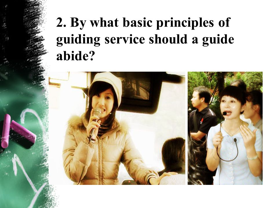 1 Take tourists as the primary consideration and be ready to provide exceptional service for them.