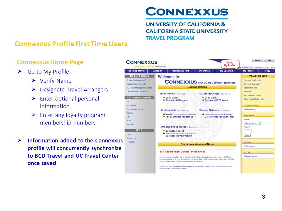 Connexxus Home Page Go to My Profile Verify Name Designate Travel Arrangers Enter optional personal information Enter any loyalty program membership n