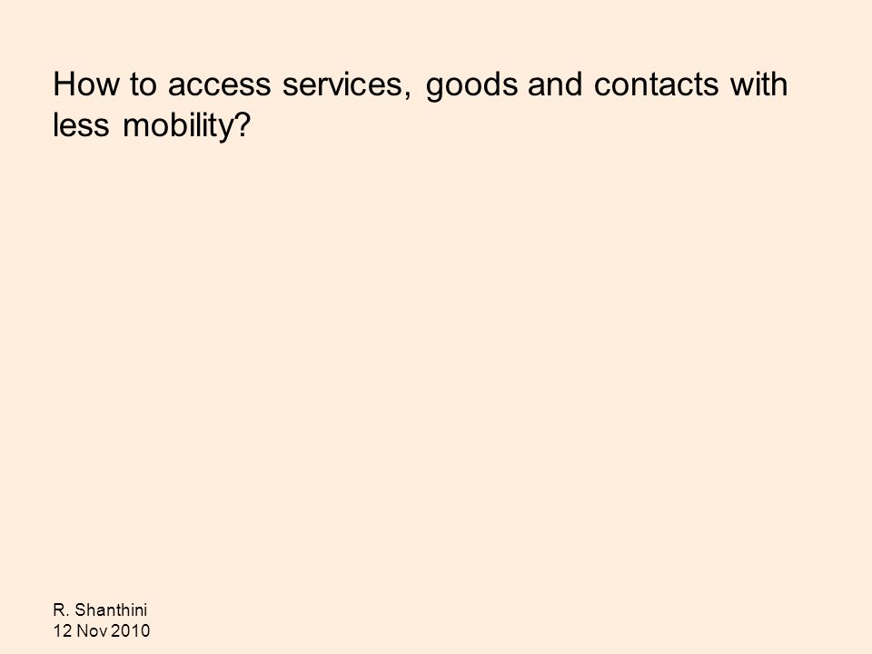 How to access services, goods and contacts with less mobility