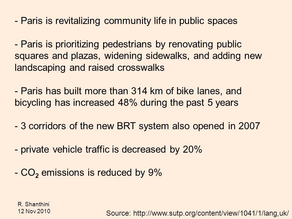 R. Shanthini 12 Nov 2010 - Paris is revitalizing community life in public spaces - Paris is prioritizing pedestrians by renovating public squares and