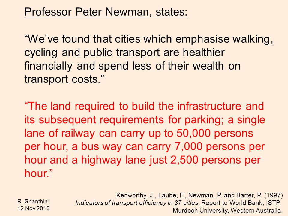 R. Shanthini 12 Nov 2010 Professor Peter Newman, states: Weve found that cities which emphasise walking, cycling and public transport are healthier fi