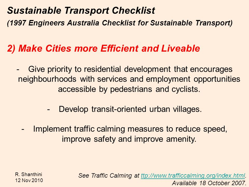 R. Shanthini 12 Nov 2010 Sustainable Transport Checklist (1997 Engineers Australia Checklist for Sustainable Transport) 2) Make Cities more Efficient