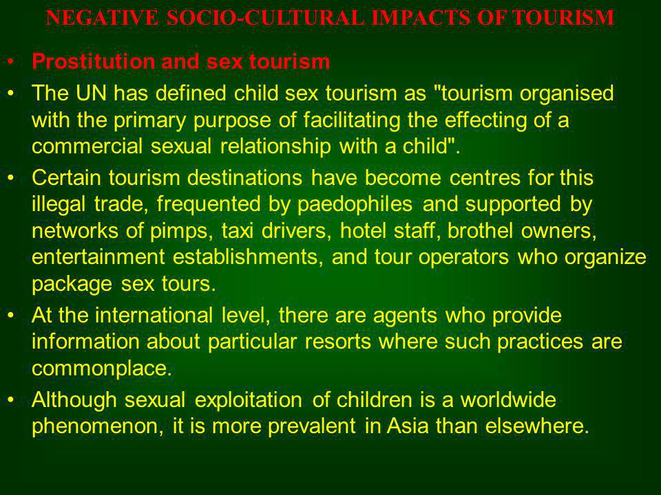 Prostitution and sex tourism The UN has defined child sex tourism as