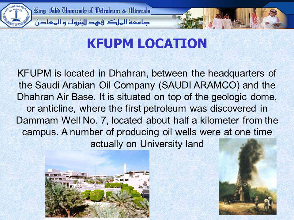 KFUPM LOCATION The campus is situated near the Arabian Gulf.