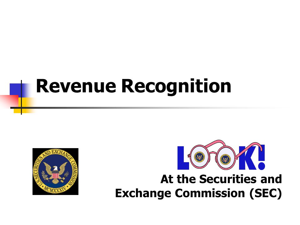 Revenue Recognition At the Securities and Exchange Commission (SEC)