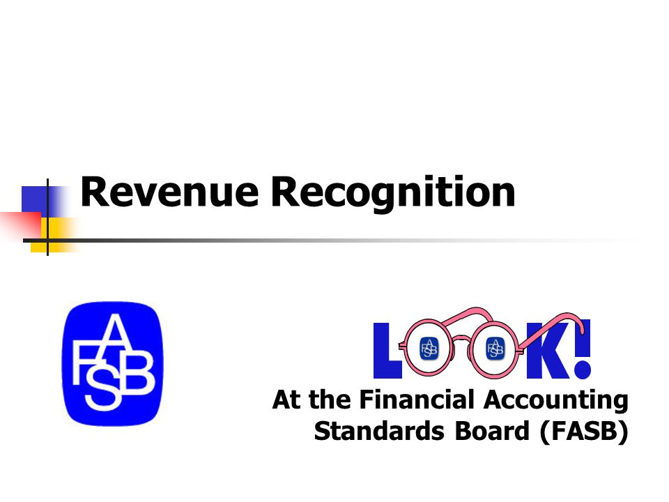 Revenue Recognition At the Financial Accounting Standards Board (FASB)