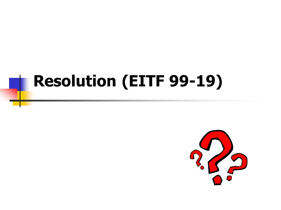 Resolution (EITF 99-19)