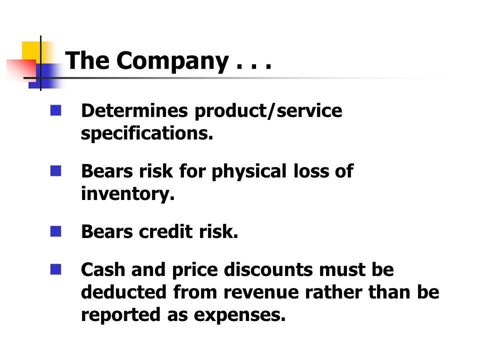 The Company... Determines product/service specifications.