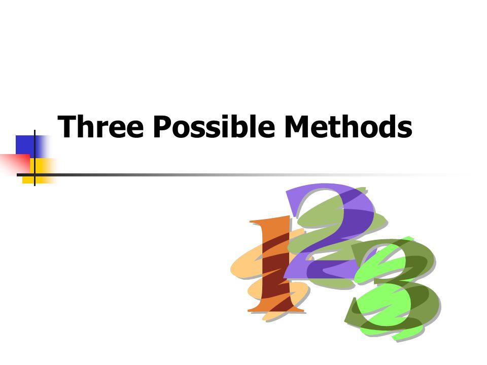 Three Possible Methods