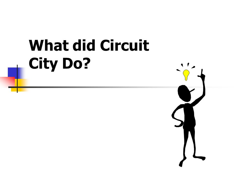 What did Circuit City Do?