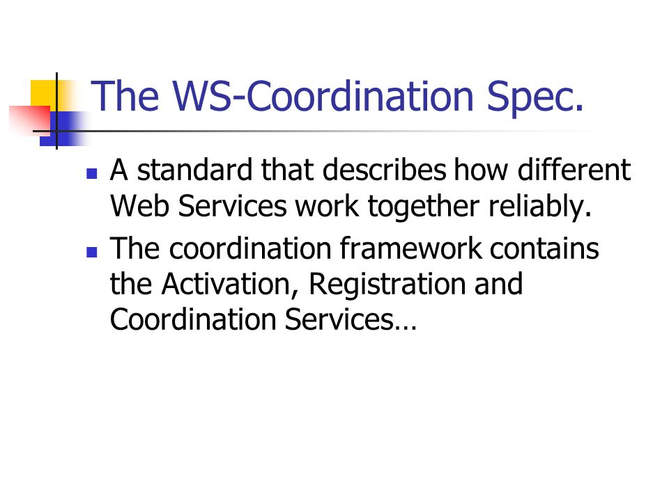 The WS-Coordination Spec.
