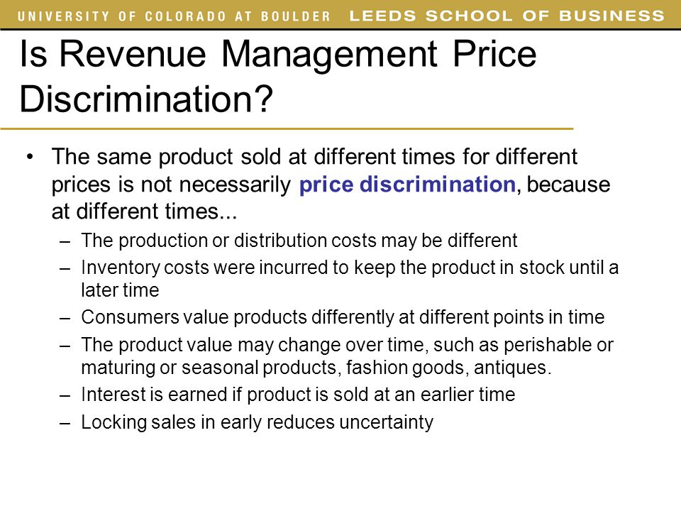 Is Revenue Management Price Discrimination? The same product sold at different times for different prices is not necessarily price discrimination, bec