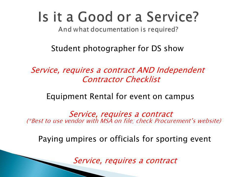 Student photographer for DS show Service, requires a contract AND Independent Contractor Checklist Equipment Rental for event on campus Service, requi
