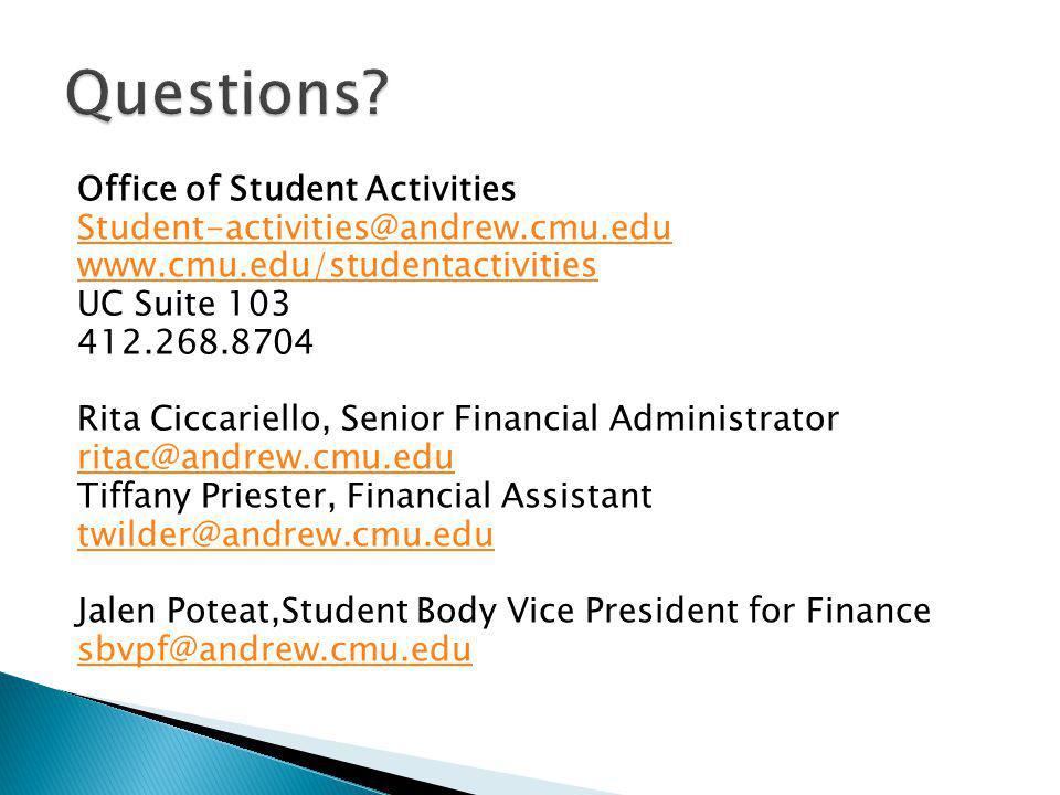 Office of Student Activities Student-activities@andrew.cmu.edu www.cmu.edu/studentactivities UC Suite 103 412.268.8704 Rita Ciccariello, Senior Financ