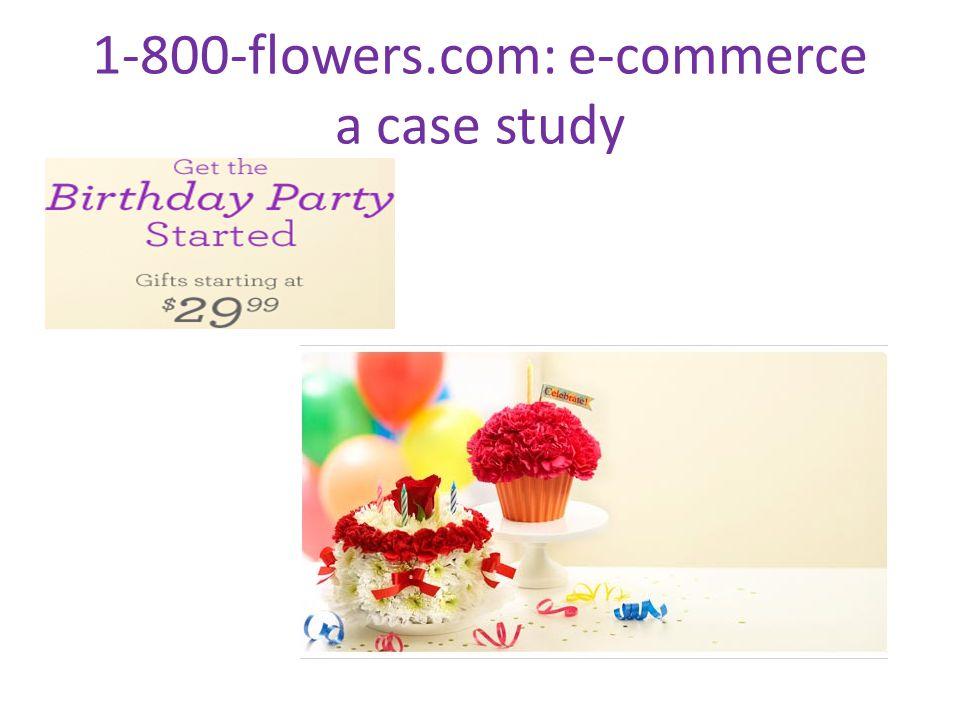 1-800-flowers.com: e-commerce a case study
