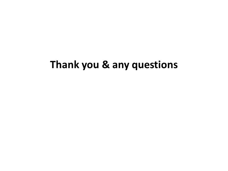 Thank you & any questions