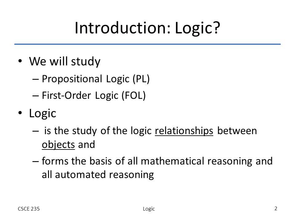 LogicCSCE 235 2 Introduction: Logic.
