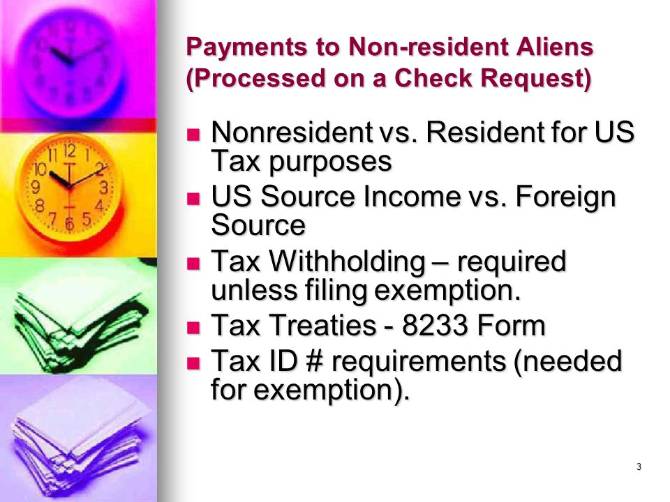 Payments to Non-resident Aliens (Processed on a Check Request) Nonresident vs.