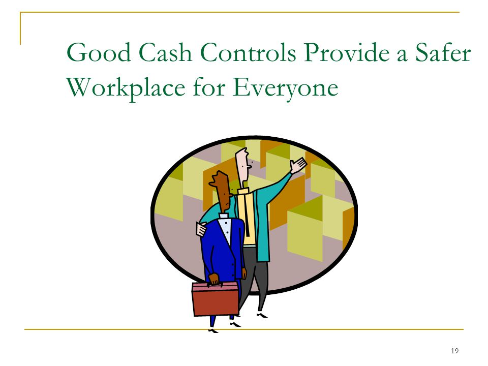 19 Good Cash Controls Provide a Safer Workplace for Everyone