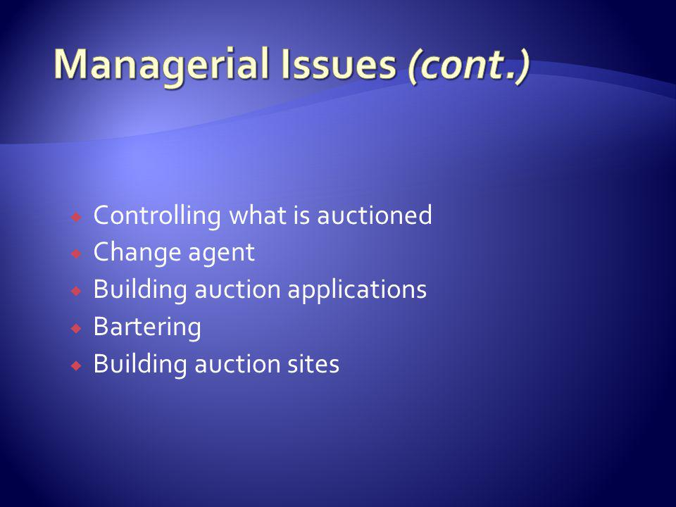 Controlling what is auctioned Change agent Building auction applications Bartering Building auction sites
