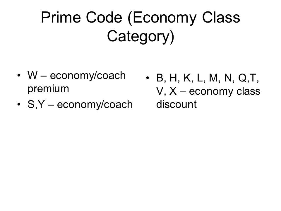 Prime Code (Economy Class Category) W – economy/coach premium S,Y – economy/coach B, H, K, L, M, N, Q,T, V, X – economy class discount
