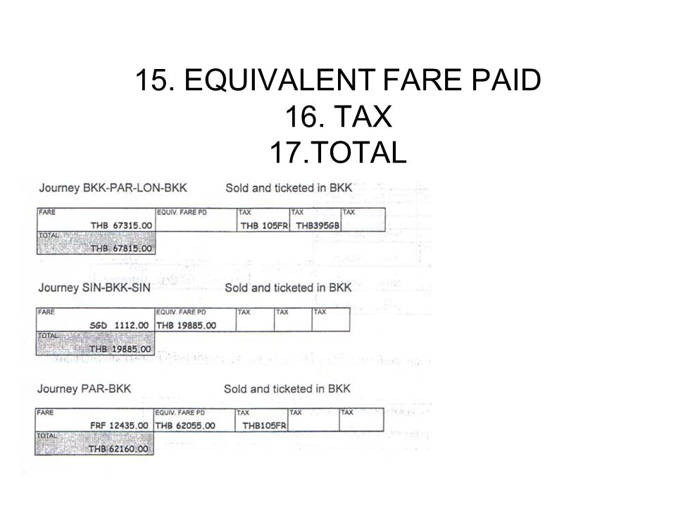 15. EQUIVALENT FARE PAID 16. TAX 17.TOTAL