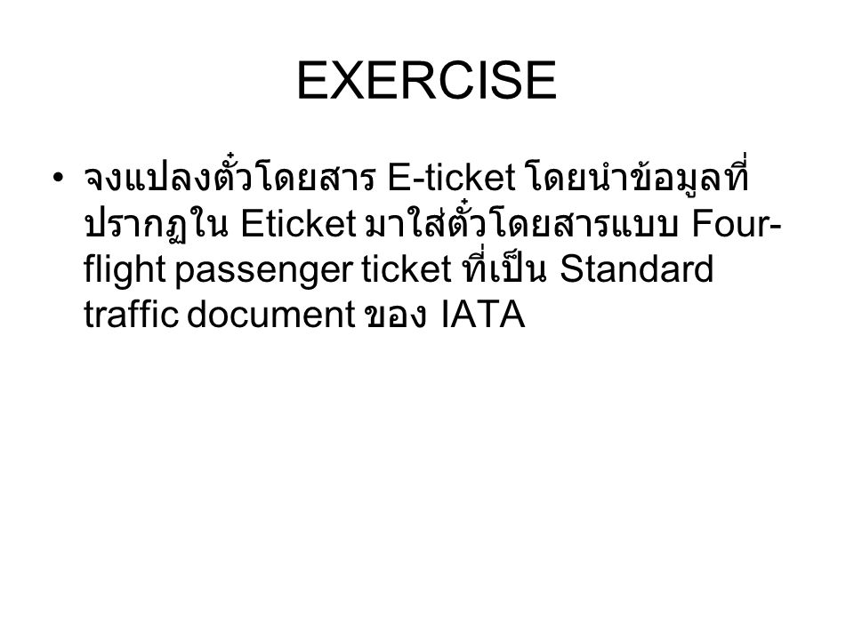 EXERCISE E-ticket Eticket Four- flight passenger ticket Standard traffic document IATA